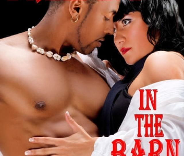 Breeding In The Barn An Interracial Erotic Story Ebook By Lane Masters