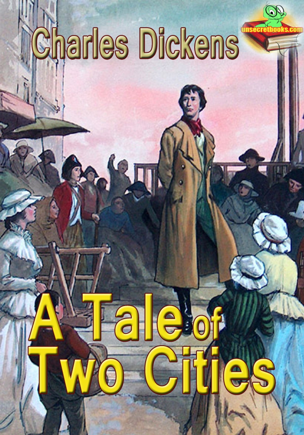 A Tale Of Two Cities The French Revolution Story Ebook By