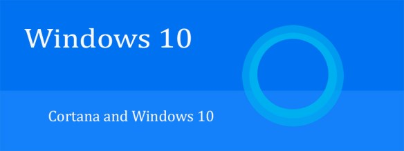 Windows 10 and Cortana