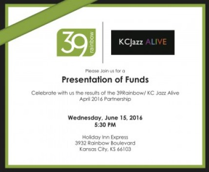 39Rainbow and KC Jazz Alive Presentation of Funds