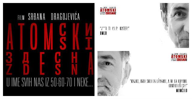 """09.-10. Maja """"ATOMSKI ZDESNA"""" – Srđan Dragojević"""