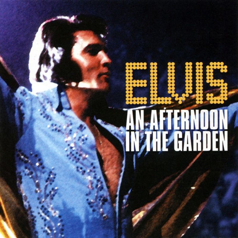 Elvis Presley An Afternoon in the Garden 1972