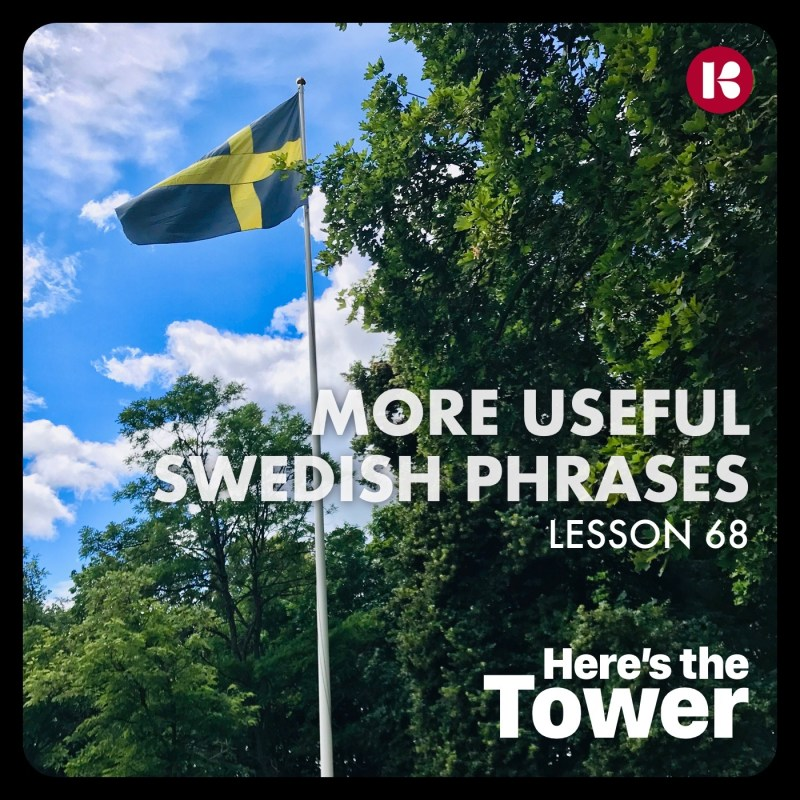 Here's the Tower - More Useful Swedish Phrases