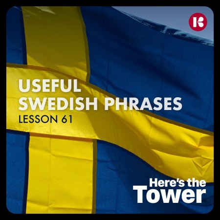 Here's the Tower - Useful Swedish Phrases