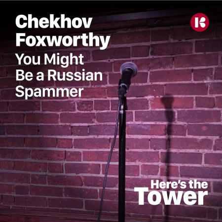 Chekhov Foxworthy - You Might Be a Russian Spammer