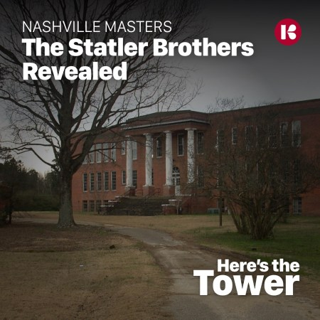 Here's the Tower podcast The Statler Brothers Revealed