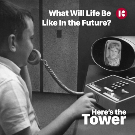 Here's the Tower - What Will Life Be Like In the Future?
