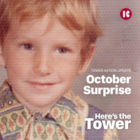 October Surprise - Tower Nation Update