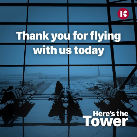 Here's the Tower - Thank you for flying with us today