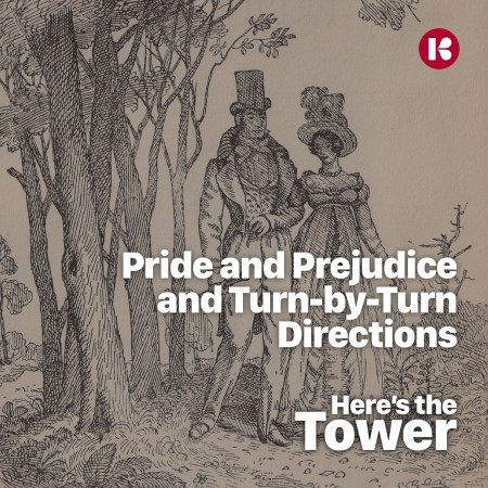 Scott Ritcher - Here's the Tower - Pride and Prejudice and Turn-by-Turn Directions