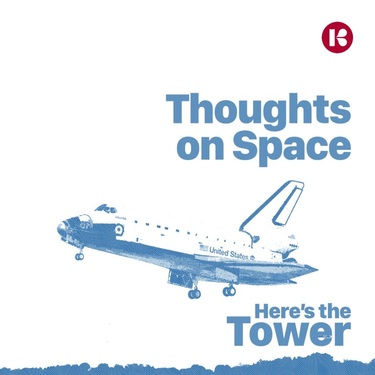 Here's the Tower - Thoughts on Space