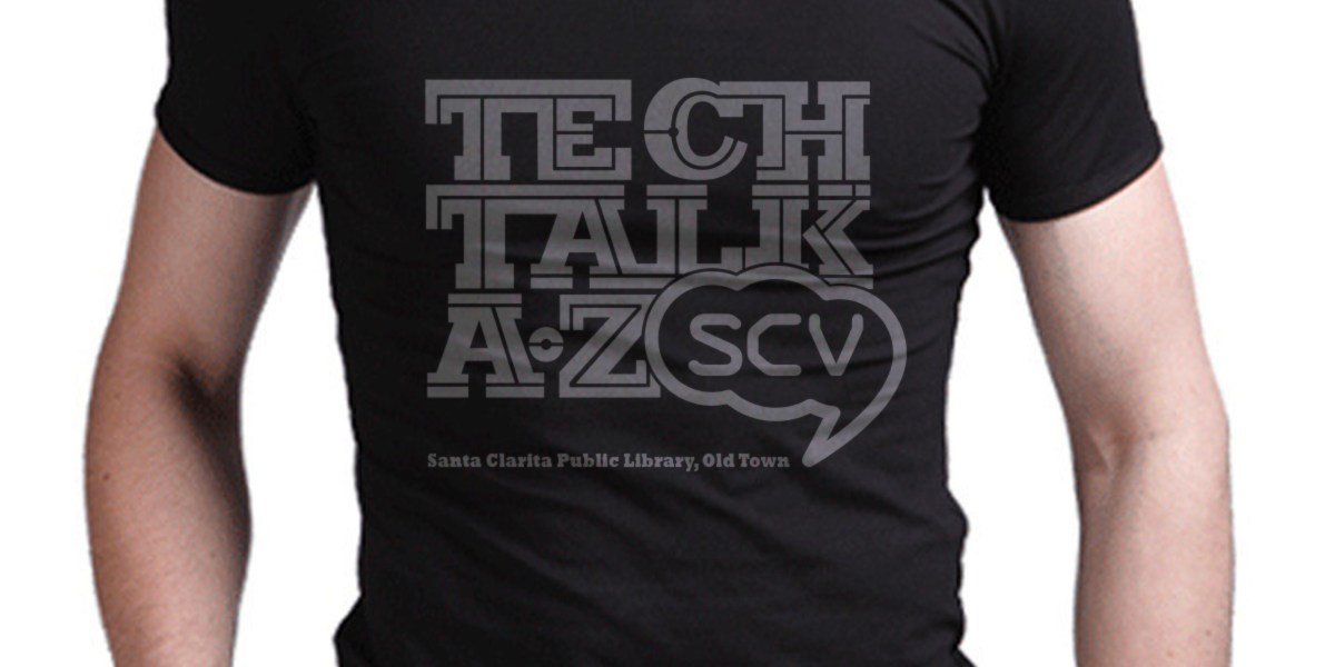 Custom T-Shirts, Tech Talk SCV