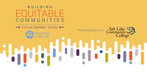Building Equitable Communities Speaker Series @ Salt Lake Community College Grand Theatre | Salt Lake City | Utah | United States