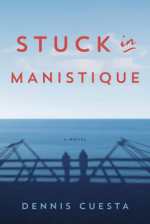 Book Review: Dennis Cuesta's Stuck in Manistique