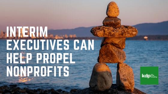 Interim Executives Can Help Propel NonProfits   kdp nonprofit consulting