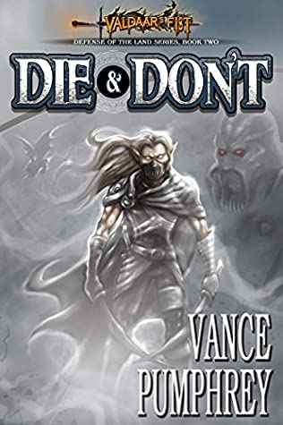 Die & Don't by Vance Pumphrey is an epic fantasy that'll leave you glued to the pages.