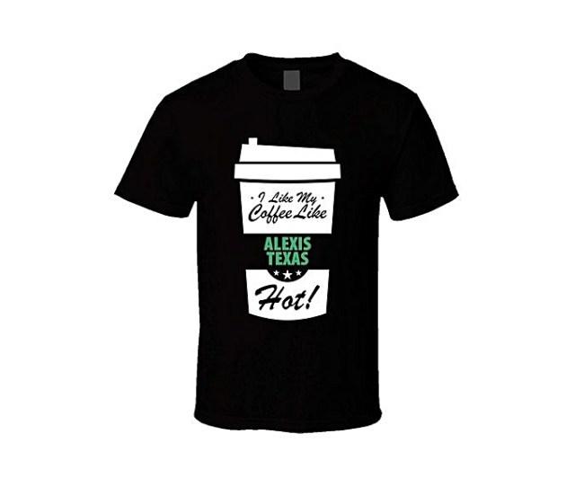 I Like My Coffee Like Alexis Texas Hot Funny Female Celeb Cool Fan T Shirt