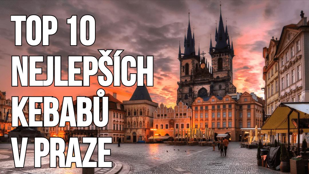 TOP 10 nejlepších kebabů v Praze