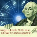 Kit várnak pénzügyi sikerek 2018-ban: 5 csillagjegy, akiket megjutalmaznak a csillagok. Ezt állítják az asztrológusok