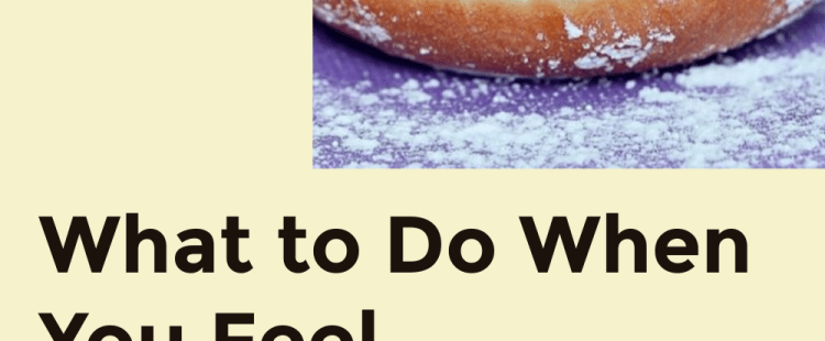 What to Do When You Feel Overwhelmed in Life- Eat a Doughnut