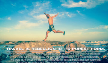 Travel is rebellion in its purest form. Travel Quote