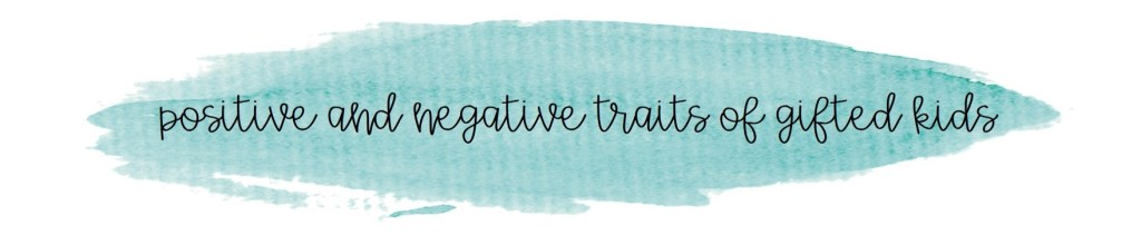 positive and negative traits of gifted kids