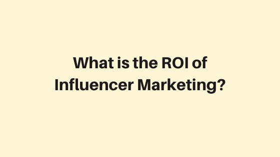 what-is-roi-of-influencer-marketing