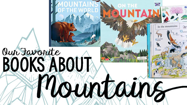 Favorite Mountain Books for Kids