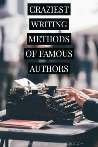 Craziest Writing Methods of Famous Authors - Keeping Up With The Penguins