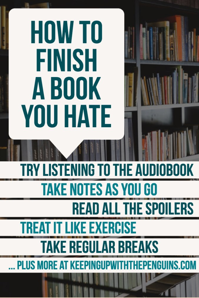 How To Finish A Book You Hate - Tips and Tricks at Keeping Up With The Penguins