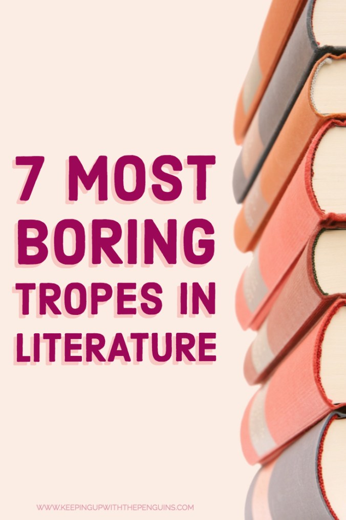 7 Most Boring Tropes In Literature - pink text next to a stack of books with the spine showing - Keeping Up With The Penguins
