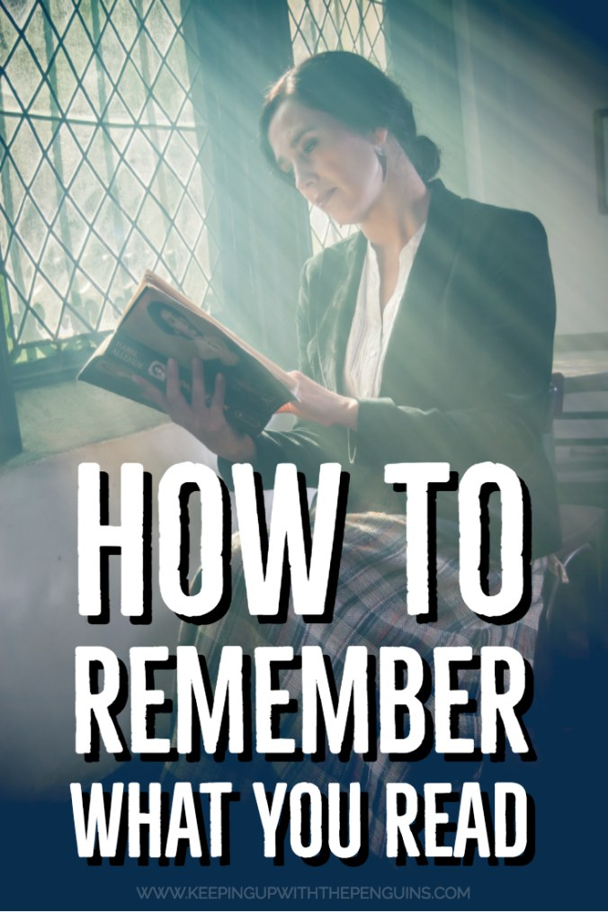 How To Remember What You Read - white text overlaid on image of a woman reading in light from a window - Keeping Up With The Penguins