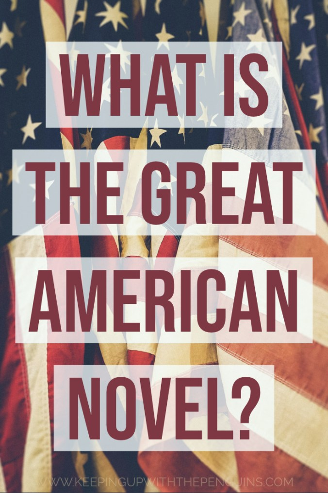 What Is The Great American Novel? - Text Overlaid on Image of American Flags - Keeping Up With The Penguins