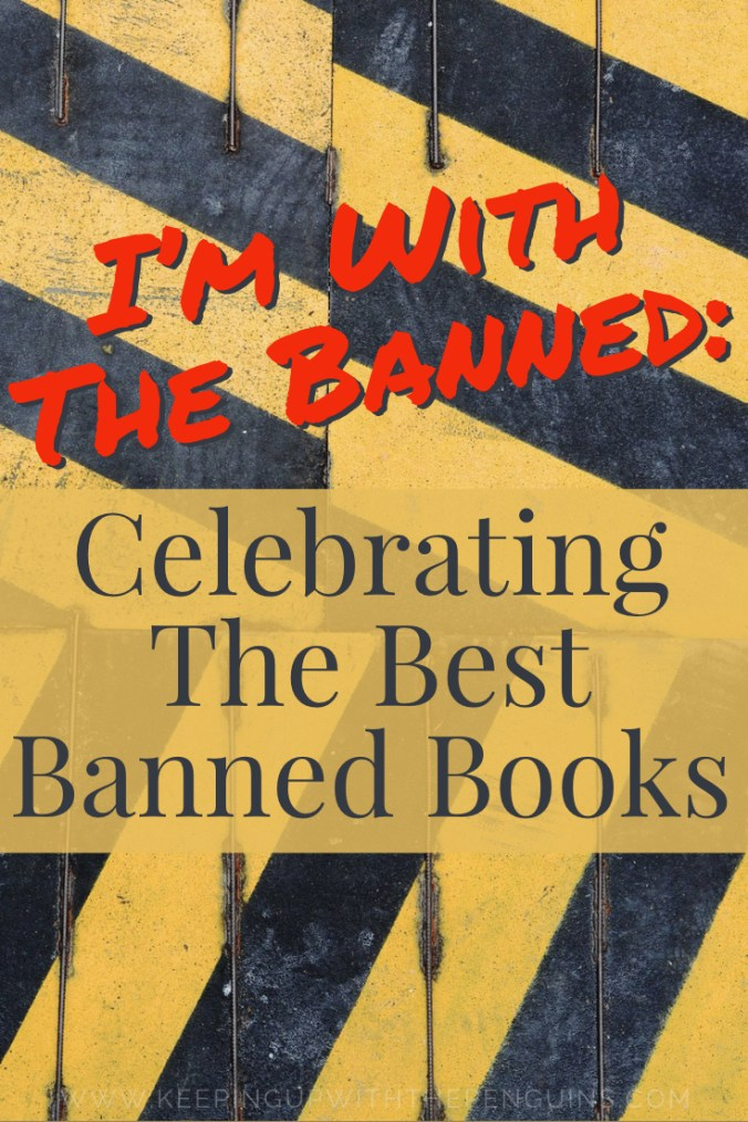 I'm With The Banned - Celebrating The Best Banned Books - Text Overlaid on Collage of Caution Signage - Keeping Up With The Penguins