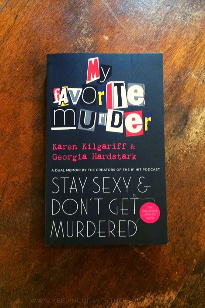 Stay Sexy And Don't Get Murdered - Karen Kilgariff and Georgia Hardstark - Book Laid on Wooden Table - Keeping Up With The Penguins