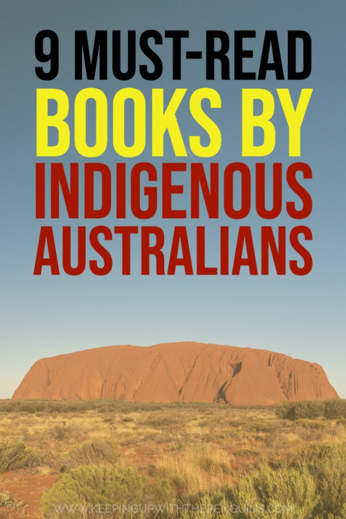 9 Must Read Books By Indigenous Australians - Text Overlaid on Image of Uluru - Keeping Up With The Penguins