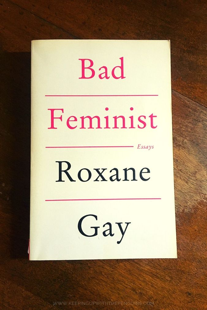 Bad Feminist - Roxane Gay - Keeping Up With The Penguins