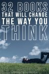 32 Books That Will Change The Way You Think