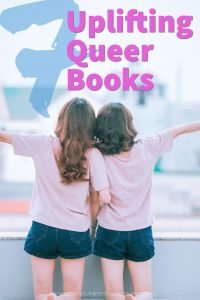7 Uplifting Queer Books - Keeping Up With The Penguins