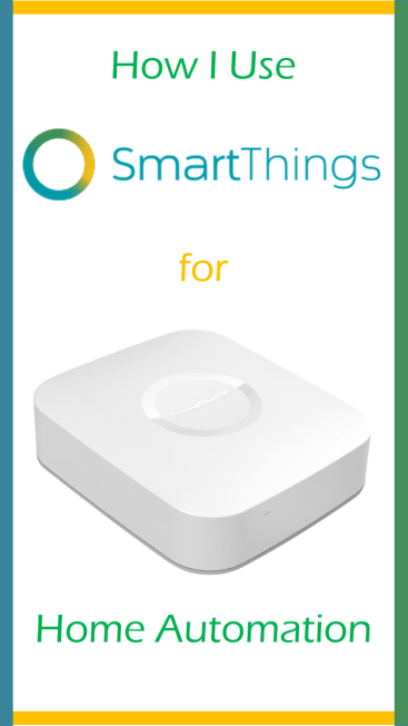 How I use Smart Things for Home Automation
