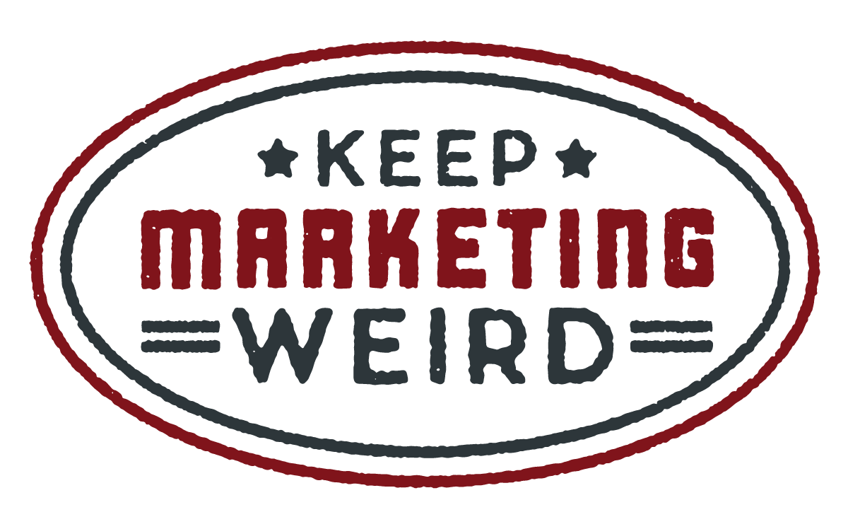 Keep Marketing Weird