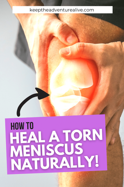 how to heal a torn meniscus naturally