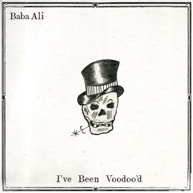 Baba Ali – I've Been Voodoo'd