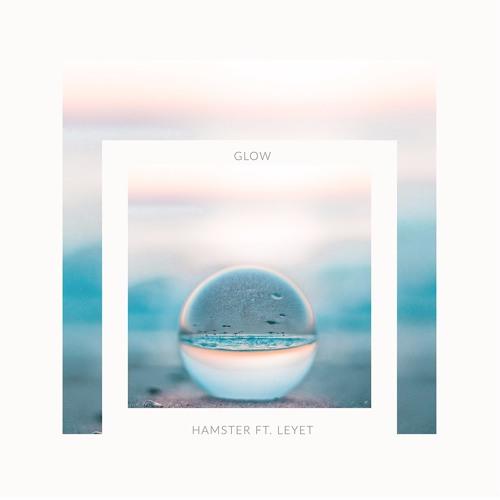 Hamster feat. LeyeT – Glow