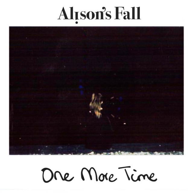 Alison's Fall – One More Time – Keep Walking Music