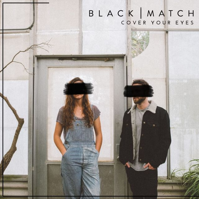 Black Match - Cover Your Eyes - Keep Walking Music