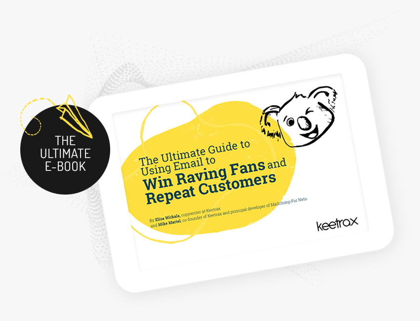 The Ultimate Guide to Using Email to Win Raving Fans and Repeat Customers