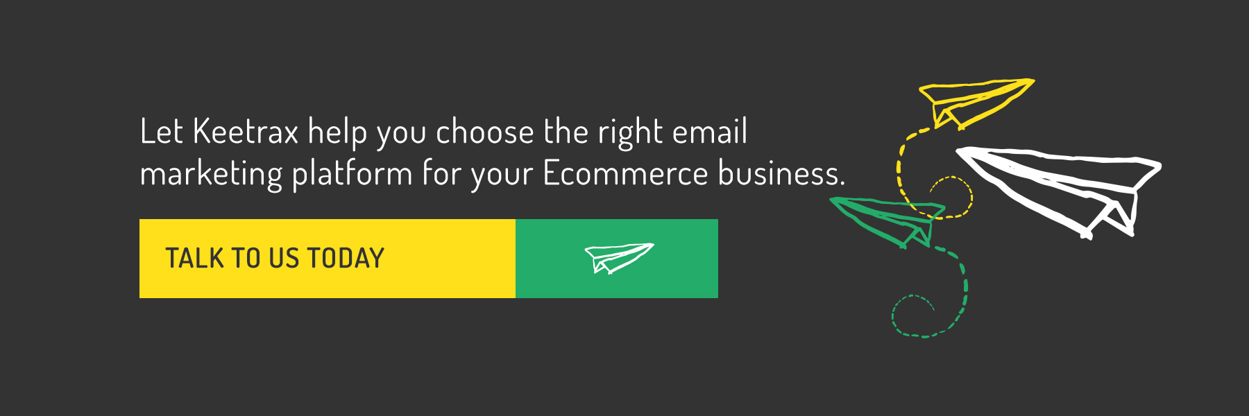 Let Keetrax help you choose the right email marketing platform for your Ecommerce business