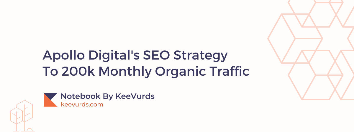 Apollo Digitals SEO Strategy To 200k Monthly Traffic Case Study
