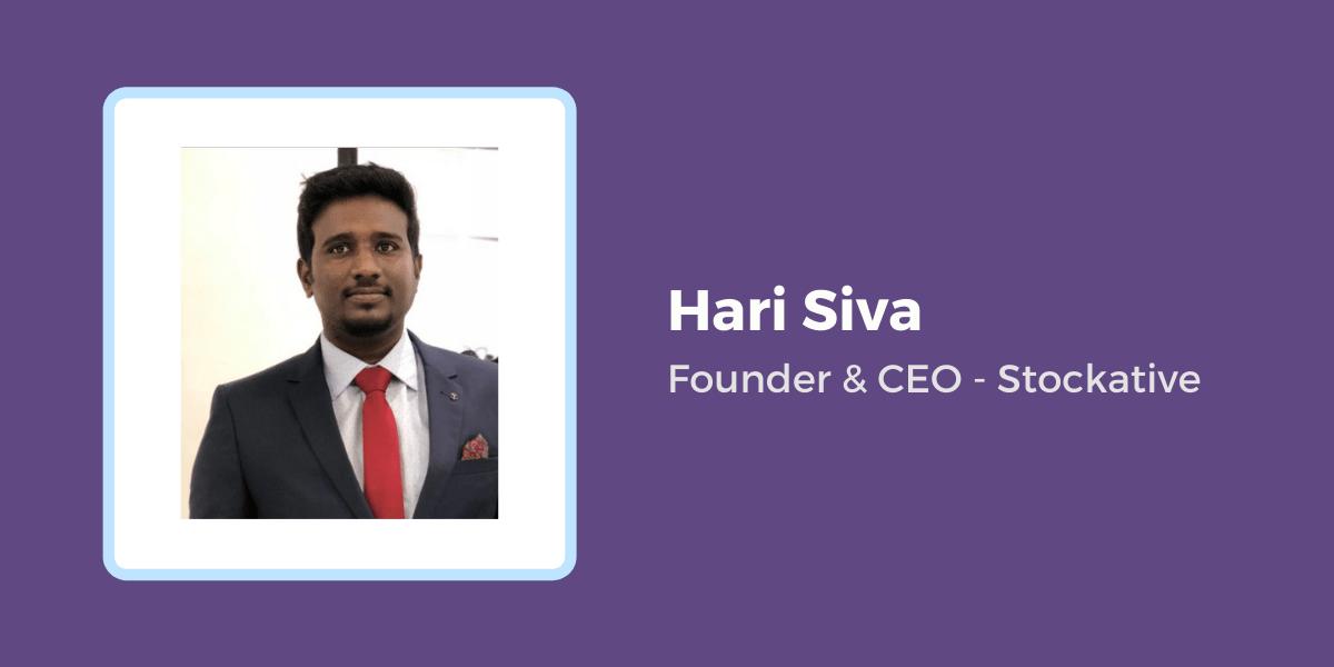 Hari Siva Founder & CEO - Stockative